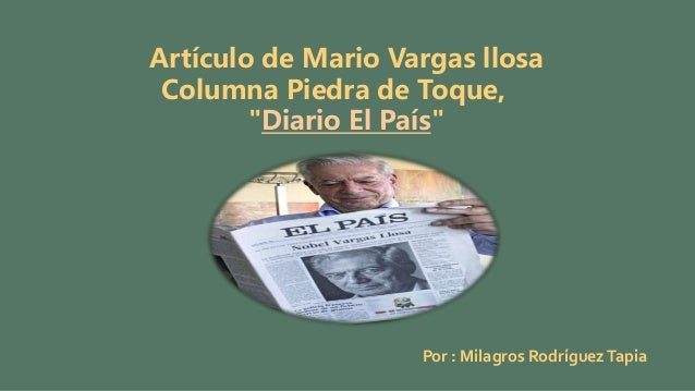 """Artículo de Mario Vargas llosa Columna Piedra de Toque, """"Diario El País"""" Por : Milagros RodríguezTapia"""