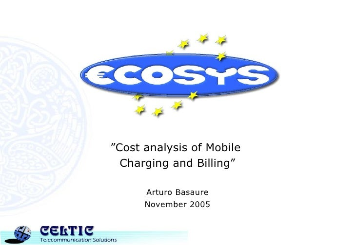 """ Cost analysis of Mobile  Charging and Billing"" Arturo Basaure November 2005"
