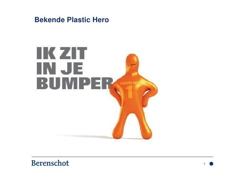 Bekende Plastic Hero                       1