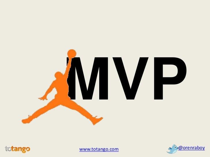 MVP<br />@orenraboy<br />www.totango.com<br />