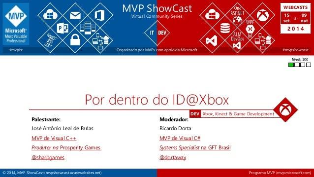 WEBCASTS  15  set  2 0 1 4  DEV Xbox, Kinect & Game Development  MVP ShowCast  Virtual Community Series  a  09  out  #mvpb...