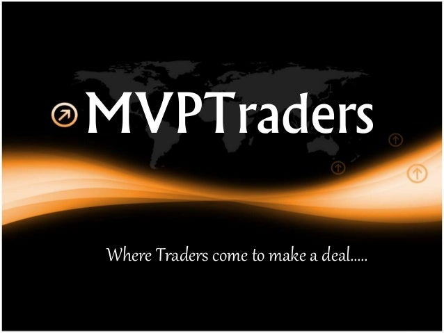MVPTraders, Where traders come to make a deal!
