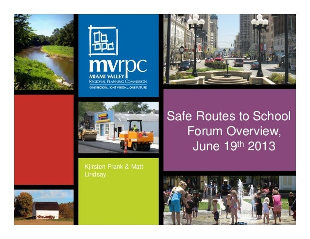 Kjirsten Frank & Matt Lindsay Safe Routes to School Forum Overview, June 19th 2013