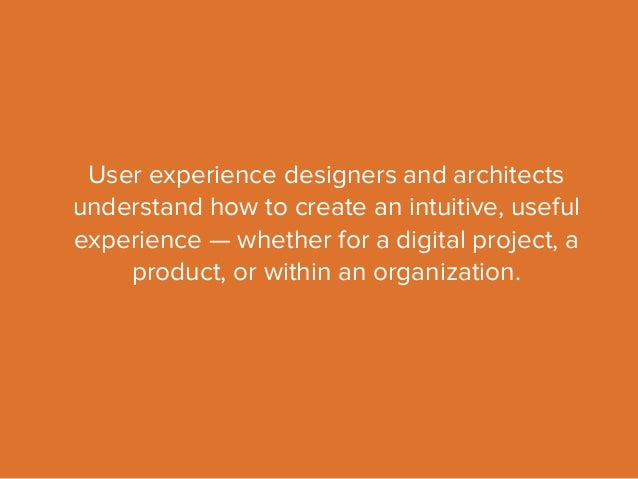 User Experience Designers And Architects