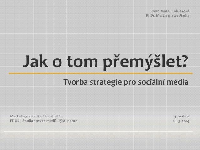 Marketing  v  sociálních  médiích   FF  UK     Studia  nových  médií     @stunome   PhDr.  Máša...
