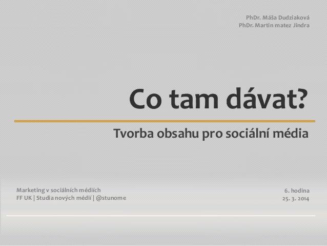 MvSM 2014: 6) Tvorba obsahu pro sociální média