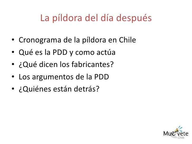 La píldora del día después<br />Cronograma de la píldora en Chile<br />Qué es la PDD y como actúa<br />¿Qué dicen los fabr...