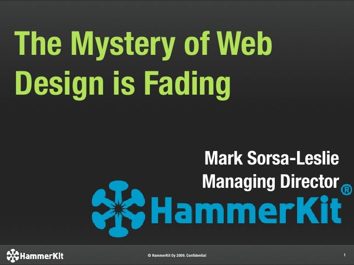 The Mystery of Web Design is Fading                                        Mark Sorsa-Leslie                              ...