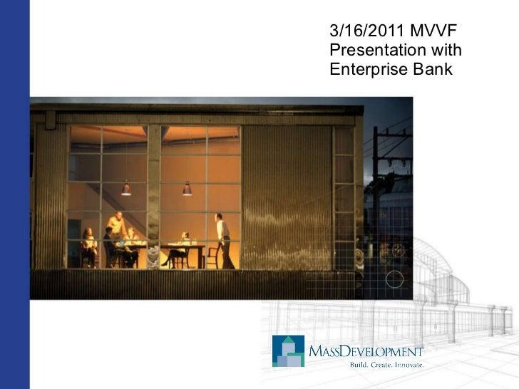 3/16/2011 MVVF Presentation with Enterprise Bank