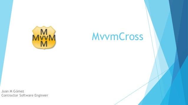 MvvmCrossJuan M GómezContractor Software Engineer