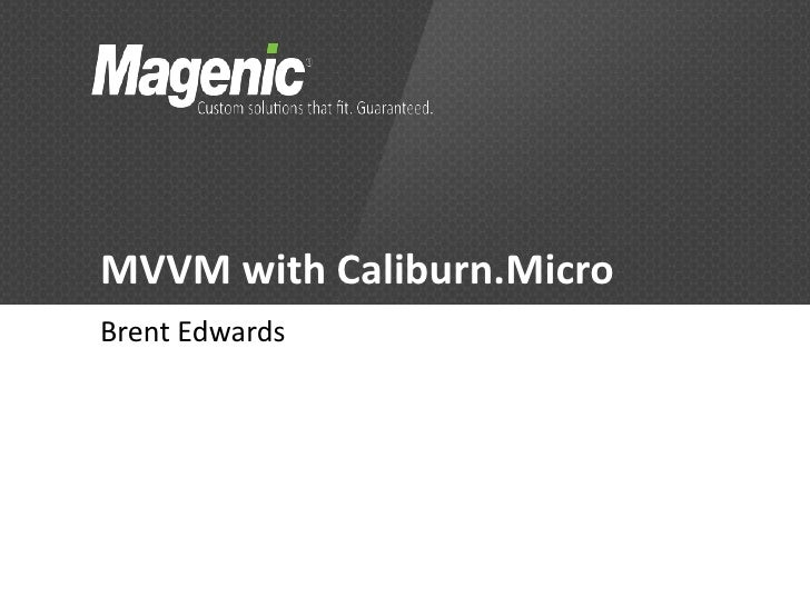 MVVM with Caliburn.MicroBrent Edwards