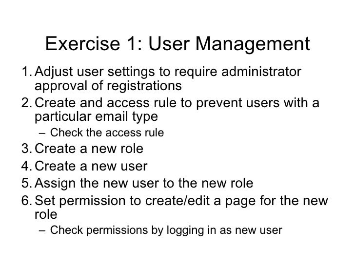 Exercise 1: User Management <ul><li>Adjust user settings to require administrator approval of registrations </li></ul><ul>...