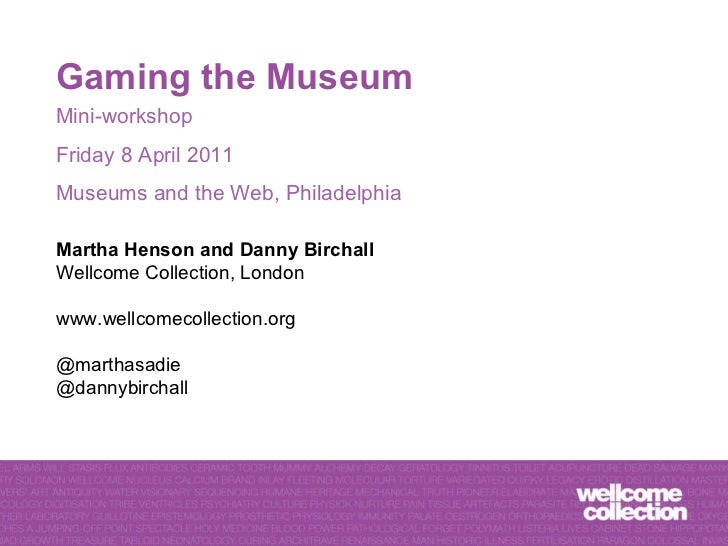 MW2011: D. Birchall + M. Henson, Gaming the museum
