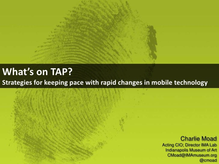 What's on TAP?Strategies for keeping pace with rapid changes in mobile technology                                         ...