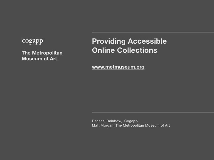 Providing AccessibleThe Metropolitan   Online CollectionsMuseum of Art                   www.metmuseum.org                ...
