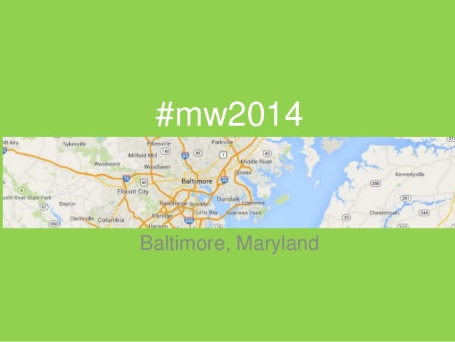 #mw2014 Baltimore, Maryland