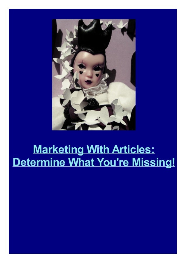 Marketing With Articles: Determine What You're Missing!