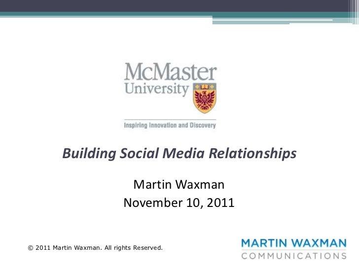 Building Social Media Relationships                              Martin Waxman                             November 10, 20...