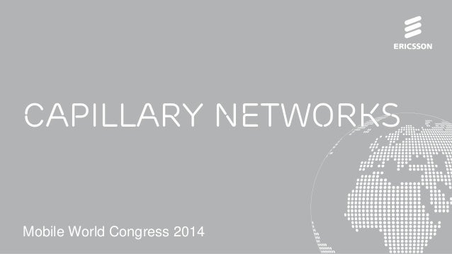 Capillary Networks Mobile World Congress 2014
