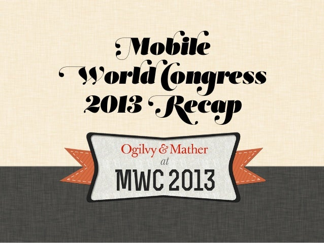 Mobile World Congress 2013 Final Recap - #MWC13
