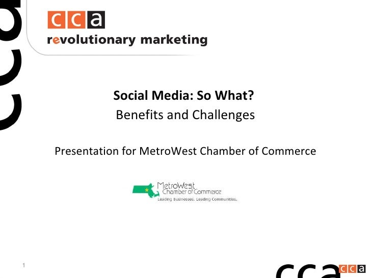 Social Media: So What?  Benefits and Challenges Presentation for MetroWest Chamber of Commerce