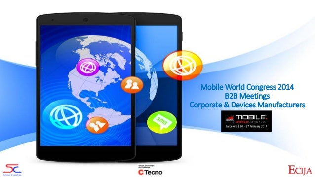 Mobile World Congress 2014 B2B Meetings Corporate & Devices Manufacturers