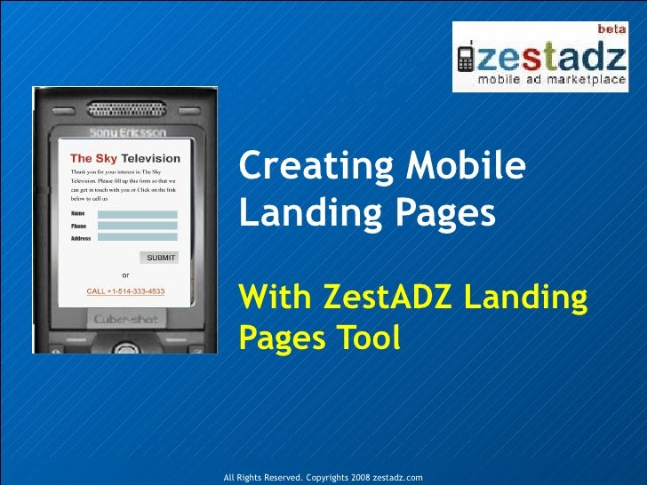 Creating Mobile Landing Pages With ZestADZ Landing Pages Tool All Rights Reserved. Copyrights 2008 zestadz.com