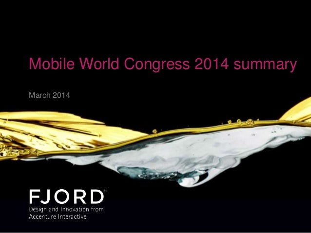 Mobile World Congress 2014 - Fjord's summary