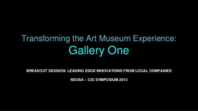 NEOSA - CIO Symposium 2013 - LEADING EDGE INNOVATIONS FROM LOCAL COMPANIES - Jane Alexander, Cleveland Museum of Art