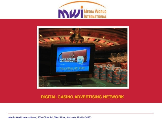 DIGITAL CASINO ADVERTISING NETWORKMedia World International, 5020 Clark Rd., Third Floor, Sarasota, Florida 34233