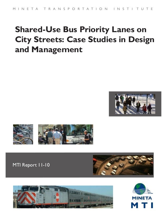 Shared-Use Bus Priority Lanes on City Streets: Case Studies in Design and Management MTI Report 11-10 Funded by U.S. Depar...