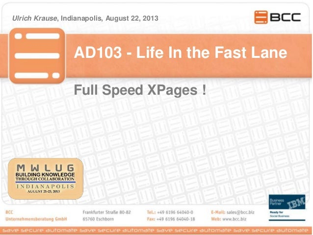 AD103 - Life In the Fast Lane Ulrich Krause, Indianapolis, August 22, 2013 Full Speed XPages !