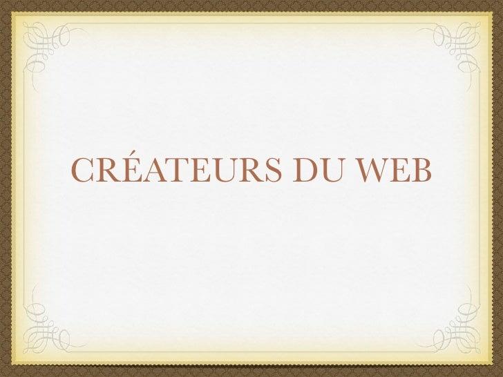 CRÉATEURS DU WEB
