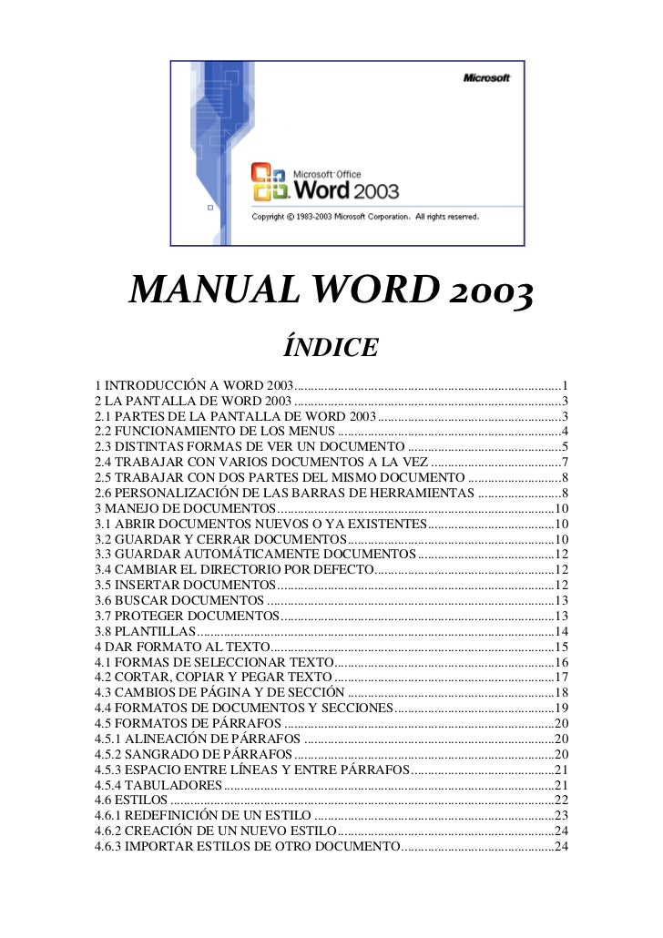 MANUAL WORD 2003                                                   ÍNDICE1 INTRODUCCIÓN A WORD 2003..........................