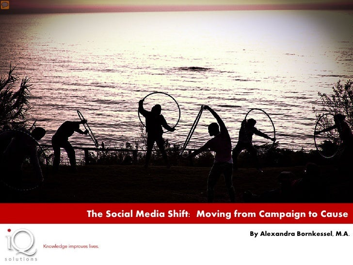 The Social Media Shift: From Campaign to Cause