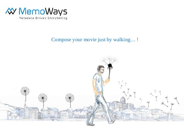 Compose your movie just by walking… !