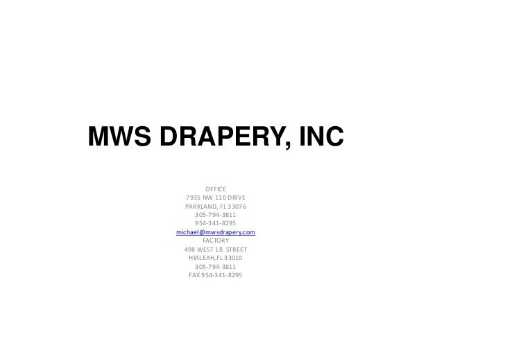 MWS DRAPERY, INC              OFFICE        7935 NW 110 DRIVE        PARKLAND, FL 33076           305-794-3811           9...