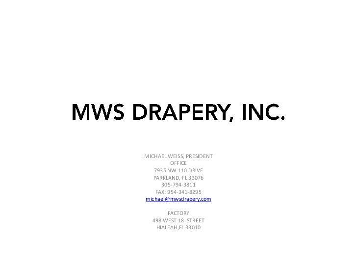 MICHAEL WEISS, PRESIDENT          OFFICE   7935 NW 110 DRIVE   PARKLAND, FL 33076      305-794-3811    FAX: 954-341-8295mi...