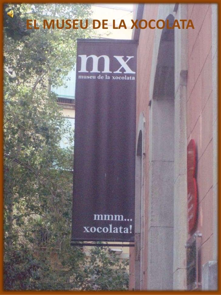 EL MUSEU DE LA XOCOLATA<br />EL MUSEU DE LA XOCOLATA<br />