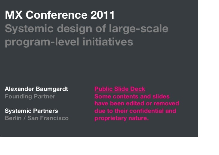 "MX Conference 2011""Systemic design of large-scaleprogram-level initiativesAlexander Baumgardt            Public Slide Deck..."