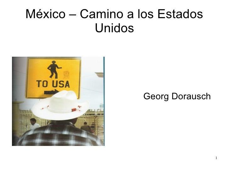México – Camino a los Estados           Unidos                   Georg Dorausch                                    1