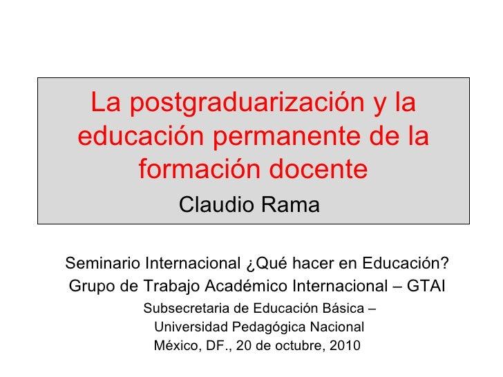 La postgraduarización y la educación permanente de la formacion docente