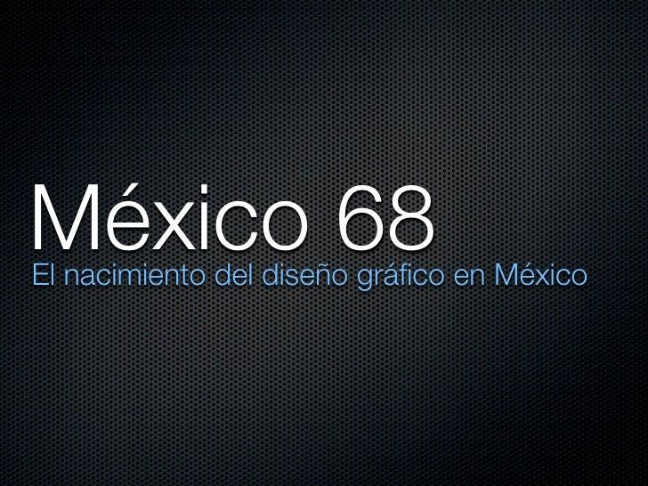 México 68 El nacimiento del diseño gráfico en México