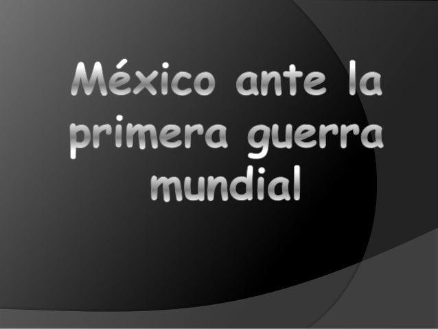 México ante la primera guerra mundial