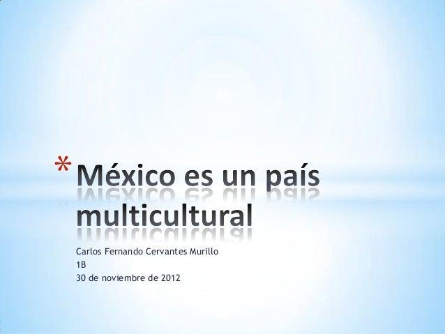 *    Carlos Fernando Cervantes Murillo    1B    30 de noviembre de 2012