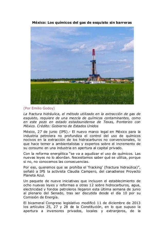 México: Los químicos del gas de esquisto sin barreras (Por Emilio Godoy) La fractura hidráulica, el método utilizado en la...