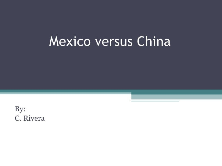 Mexico versus China By: C. Rivera