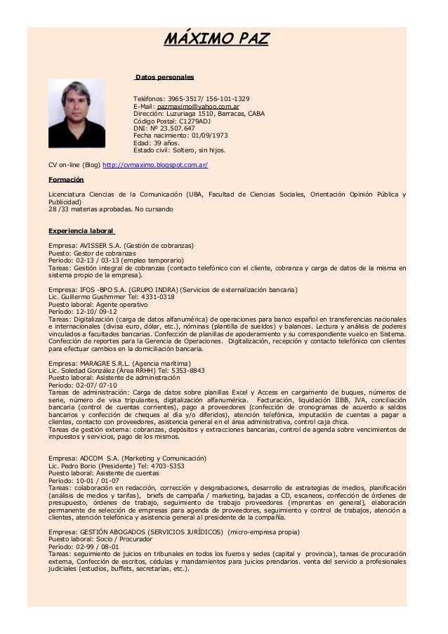 MÁXIMO PAZDatos personalesTeléfonos: 3965-3517/ 156-101-1329E-Mail: pazmaximo@yahoo.com.arDirección: Luzuriaga 1510, Barra...