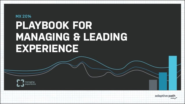 PLAYBOOK FOR MANAGING & LEADING EXPERIENCE MX 2014
