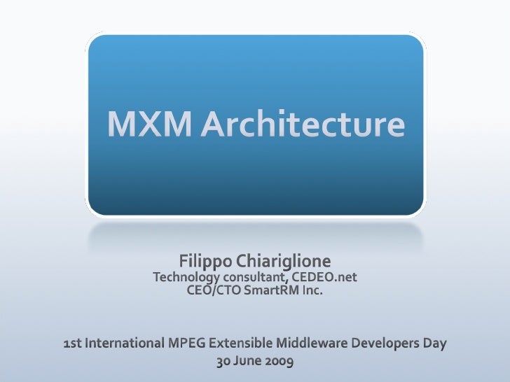 The MPEG Extensible Middleware Architecture